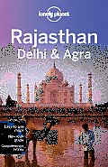 Lonely Planet Rajasthan, Delhi & Agra (Lonely Planet Rajasthan Delhi & Agra)