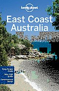 Lonely Planet East Coast Australia (Lonely Planet East Coast Australia)
