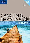 Lonely Planet Cancun & the Yucatan [With Fold-Out Map] (Lonely Planet Cancun & the Yucatan Encounter)