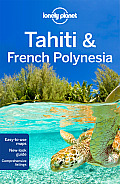 Lonely Planet Tahiti & French Polynesia 9th Edition