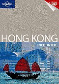 Lonel Hong Kong Encounter (Lonely Planet Hong Kong Encounter)