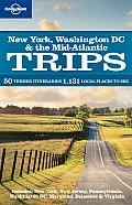 Lonely Planet Trips: New York, Washington DC & the Mid-Atlantic