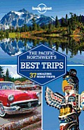 Lonely Planet Pacific Northwests Best Trips 2nd Edition