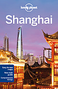 Lonely Planet Shanghai [With Map] (Lonely Planet Shanghai)