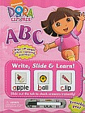Dora the Explorer: ABC [With Erasable Pen] (Write, Slide & Learn) Cover