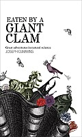 Eaten by a Giant Clam: Great Adventures in Natural Science