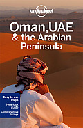 Lonely Planet Oman, UAE & Arabian Peninsula (Lonely Planet Oman, Uae & Arabian Peninsula)