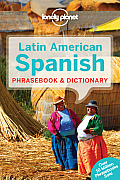 Lonely Planet Latin American Spanish Phrasebook & Dictionary (Lonely Planet Phrasebook: Latin American Spanish) Cover
