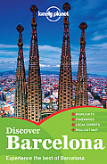 Lonely Planet Discover Barcelona [With Pull-Out Map] (Lonely Planet Discover Barcelona)