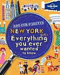 Lonely Planet Not-For-Parents New York: Everything You Ever Wanted to Know (Lonely Planet Not for Parents New York)