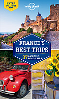 Lonely Planet France's Best Trips (Lonely Planet Best Trips: France)