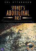 Sydney's Aboriginal Past: Investigating the Archaeological and Historical Records