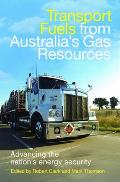Transport Fuels from Australia's Gas Resources: Advancing the Nation's Energy Security