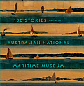 100 Stories From The Australian National Maritime Museum by Australian National Maritime Museum (cor)