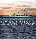 The Search for Hmas Sydney: An Australian Story