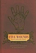 Five Wounds An Illuminated Novel