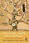 Older People, Ageing and Social Work: Knowledge for Practice