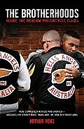 Brotherhoods Inside the Outlaw Motorcycle Clubs