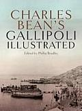 Charles Bean's Gallipoli: Illustrated