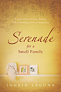 Serenade for a Small Family: A True Story of Love, Babies, and a Winding Road to Happiness