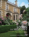 Living in History: Tasmania's Historic Homes, the People Who Built Them, and Those Who Live in Them Now