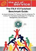 The Itil V3 Factsheet Benchmark Guide: An Award-Winning Itil Trainers Tips on Achieving Itil V3 and Itil Foundation Certification for Itil Service Man