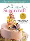 Ultimate Guide to Sugarcraft Nicholas Lodge Et Al