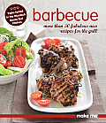 Barbecue: More Than 50 Fabulous New Recipes for the Grill