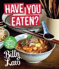 Have You Eaten?: My Favorite Recipes from Lamb Roast to Laska