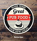 Great Pub Food Make Home Your New Local