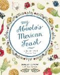 My Abuelos Mexican Feast A Life & Love of Mexican Food