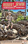 Robert Irwin: Dinosaur Hunter #03: Armoured Defence
