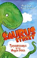 Saurus Street #01: Tyrannosaurus in the Veggie Patch