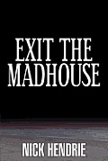 Exit the Madhouse