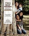 Two Way Teaching and Learning - Toward Culturally Reflective and Relevant Education