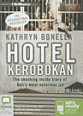 Hotel Kerobokan: The Shocking Inside Story of Bali's Most Notorious Jail
