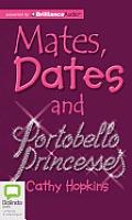 Mates, Dates and Portobello Princesses