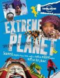 Not for Parents Extreme Planet: Exploring the Most Extreme Stuff on Earth!