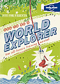 Lonely Planet Not-For-Parents How to Be a World Explorer: Your All-Terrain Training Manual (Lonely Planet Not for Parents)