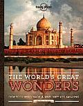 Lonely Planet The Worlds Great Wonders