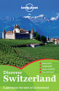 Lonely Planet Discover Switzerland (Lonely Planet Discover Switzerland)