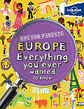 Lonely Planet Not For Parents Europe Everything you ever wanted to know
