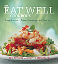 The Eat Well Cookbook: Dairy-Free and Gluten-Free Recipes for Food Lovers