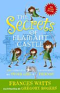 Secrets of Flamant Castle The Complete Adventures of Sword Girl & Friends