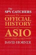 The Spy Catchers: The Official History of Asio Volume 1
