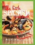 Little Spanish Cookbook: More Than 80 Tempting Recipes