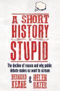 A Short History of Stupid