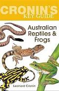 Cronin's Key Guide to Australian Reptiles and Frogs: Fully Revised Edition