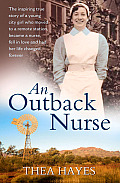 An Outback Nurse: How a City Girl Became an Outback Nurse, Found Love and Had Her Life Changed Forever