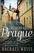 Thing about Prague How I Gave It All Up for a New Life in Europes Most Eccentric City